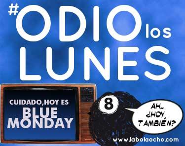 Odio los lunes. Blue Mondau